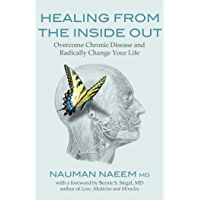 Healing from the Inside Out: Overcome Chronic Disease and Radically Change Your Life (English Edition)