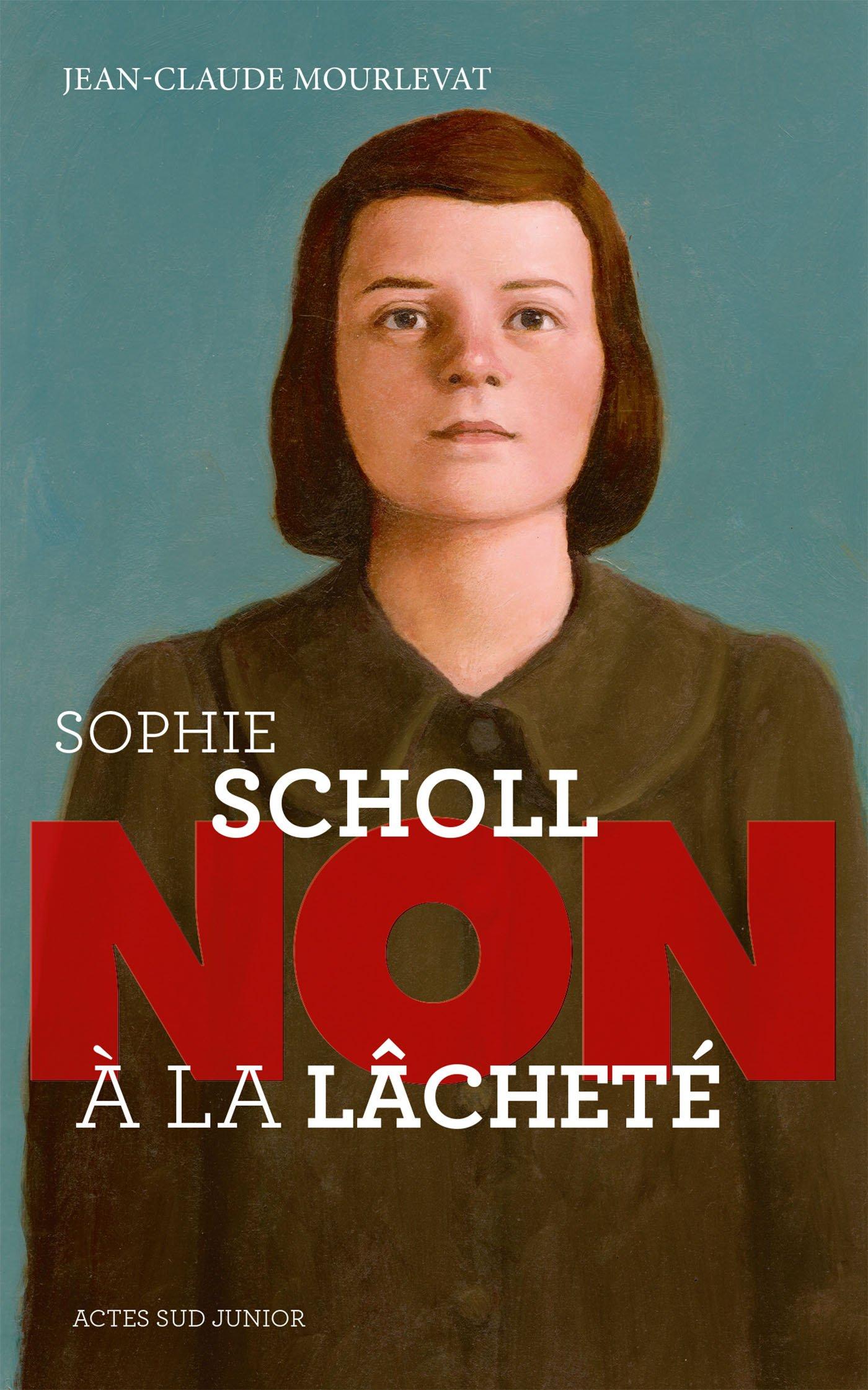 Sophie Scholl : Non à la lâcheté (Ceux qui ont dit non) por Jean-Claude Mourlevat