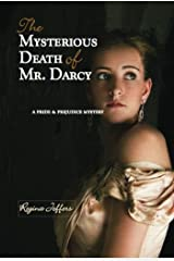 The Mysterious Death of Mr. Darcy: A Pride and Prejudice Mystery (A Pride & Prejudice Mystery) Kindle Edition