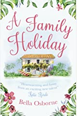 A Family Holiday: A gorgeously uplifting and heartwarming romantic comedy to escape with Kindle Edition