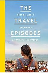 The Travel Episodes: Über die Lust am Alleinreisen Kindle Ausgabe