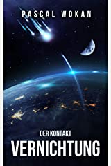 Vernichtung: Der Kontakt: Science Fiction Thriller (German Edition) Kindle Edition