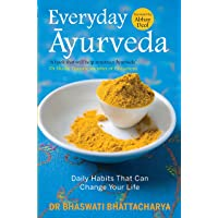 Everyday Ayurveda: Daily Habits That Can Change Your Life. A book on Mental & Spiritual Healing. A guide to maximize…