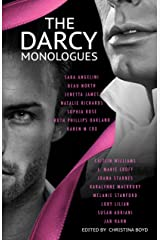 "The Darcy Monologues: A romance anthology of ""Pride and Prejudice"" short stories in Mr. Darcy's own words (The Quill Collective Book 1) Kindle Edition"