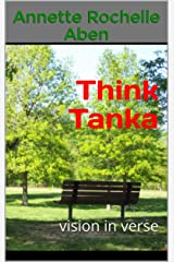 Think Tanka: vision in verse Kindle Edition