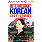 Intermediate Korean Short Stories: 12 Captivating Stories to Learn Korean & Grow Your Vocabulary the Fun Way! (English…