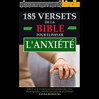 185 versets de la Bible pour éliminer l'anxiété et le stress: Comment contrôler l'anxiété et les crises de panique avec des réflexions bibliques quotidiennes