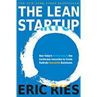 The Lean Startup: How Today's Entrepreneurs Use Continuous Innovation to Create Radically Successful Businesses (English…