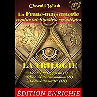 La Franc-maçonnerie rendue intelligible à ses adeptes. La Trilogie : Le livre de l'apprenti (I) – Le livre du compagnon…