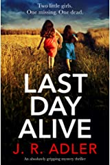 Last Day Alive: An absolutely gripping mystery thriller (Detective Kimberley King Book 2) Kindle Edition