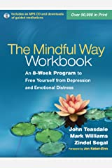 The Mindful Way Workbook: An 8-Week Program to Free Yourself from Depression and Emotional Distress Kindle Edition
