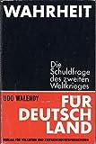 Wahrheit für Deutschland - Die Schuldfrage des zweiten Weltkrieges.