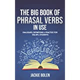 The Big Book of Phrasal Verbs in Use: Dialogues, Definitions & Practice for ESL/EFL Students (Learn to Speak English) (Englis