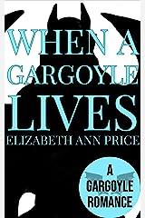 When a Gargoyle Lives (Gargoyles Book 2) Kindle Edition