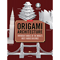 Origami Architecture (144 pages): Papercraft Models of the World's Most Famous Buildings: Origami Book with 16 Projects…