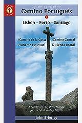A Pilgrim's Guide to the Camino PortugueS: Lisbon - Porto - Santiago / Camino Central, Camino De La Costa, Variente Espiritual & Senda Litoral (Camino Guides) Paperback