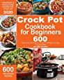 Crock Pot Cookbook for Beginners: 600 Quick, Easy and Delicious Crock Pot Recipes for Everyday Meals - Foolproof & Wholesome Recipes for Every Day 2020: 1