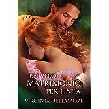 Un vero matrimonio per finta (Italian Edition)