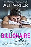 The Billionaire Offer (In Too Deep Book 1) (English Edition)