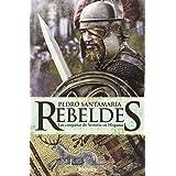 Rebeldes: Las campañas de Sertorio en Hispania (Histórica)