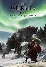 De Weerbeer (Kukulkans Meesterplan Book 2)