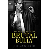 Brutal Bully (Bad Bullies Book One): A Dark High School Bully Romance (English Edition)