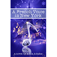 A French Voice in New York: Books for Girls (The French Girl Series Book 5) (English Edition)