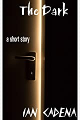 The Dark: a short story Kindle Edition