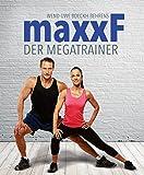 maxxF - Der Megatrainer