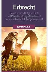 Erbrecht - Erbfolge im BGB und Pflichtteil - Ehegattenerbrecht, Familienerbrecht & Erbengemeinschaft Kindle Ausgabe