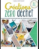 Créations zéro déchet - Cousez vos objets du quotidien dans une démarche éco-responsable (Hors collection Art du fil)