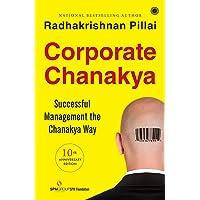 Corporate Chanakya, 10th Anniversary Edition-2021: Successful Management the Chanakya Way
