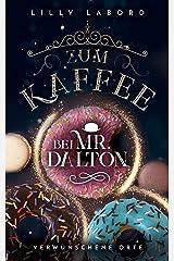 Zum Kaffee bei Mr. Dalton: Verwunschene Orte (Die Asperischen Magier 4) Kindle Ausgabe