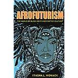 Afrofuturism: The World of Black Sci-Fi and Fantasy Culture
