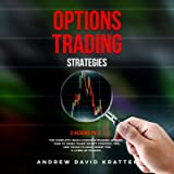 Options Trading Strategies: 2 Books in 1: The Complete Crash Course + How to Swing Trade Secret Strategy, Tips and…