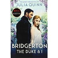 Bridgerton: The Duke and I (Bridgertons Book 1): The Sunday Times bestselling inspiration for the Netflix Original…