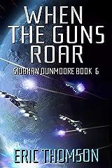 When the Guns Roar (Siobhan Dunmoore Book 6) Kindle Edition