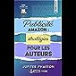 Publicité Amazon : stratégies pour les auteurs (Guide de l'autoédition)