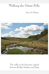 Walking the Orton Fells (Walks in Kirkby Stephen & district Book 7) Kindle Edition