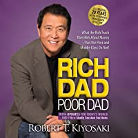 Rich Dad Poor Dad: 20th Anniversary Edition: What the Rich Teach Their Kids About Money That the Poor and Middle Class…