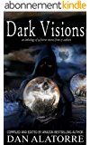 Dark Visions: an anthology of 34 horror stories from 27 authors (The Box Under The Bed Book 2) (English Edition)