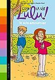 C'est la vie Lulu, Tome 05: Je suis amoureuse