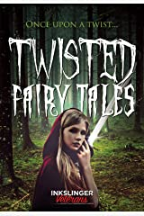 Twisted Fairy Tales: Once upon a twist....a mixture of light and dark stories in the fairy tale genre Kindle Edition