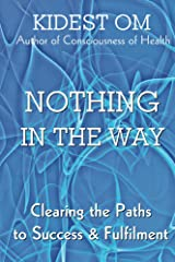 Nothing In The Way: Clearing the Paths to Success & Fulfilment (English Edition) Kindle Ausgabe