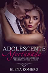 Adolescente Afortunada: Escogida por el Empresario Multimillonario Maduro (Novela de Romance y Erótica) Versión Kindle