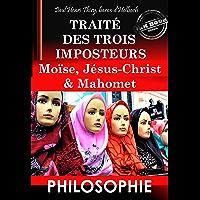 Traité des trois imposteurs : Moïse, Jésus-Christ & Mahomet. [Nouv. éd. revue et mise à jour].