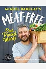 Meat-Free One Pound Meals: 85 delicious vegetarian recipes all for £1 per person Kindle Edition