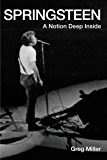 Springsteen: A Notion Deep Inside (English Edition)