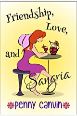 Friendship, Love and Sangria (Friendship, Love and... Book 2) Kindle Edition