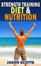 Strength Training Diet & Nutrition : 7 Key Things To Create The Right Strength Training Diet Plan For You: Diet Tips for Weight Training